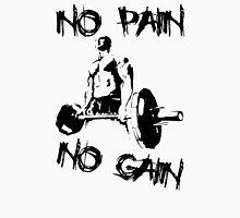 No Pain, No Gain. Iron Pumping  Unisex T-Shirt