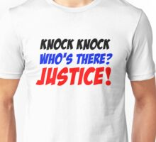 Who'sThere? Justice! Unisex T-Shirt