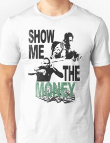 SHOW ME THE MONEY T-Shirt