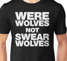 Werewolves, not Swearwolves Unisex T-Shirt