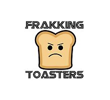 frakking toasters by cupofgeek