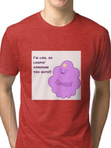 I'm Like, So Lumpin' Awesome You Guys - LSP - AdventureTime! Tri-blend T-Shirt