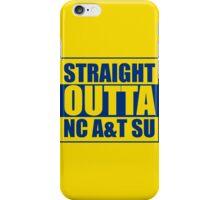 Straight Outta North Carolina A&T SU iPhone Case/Skin