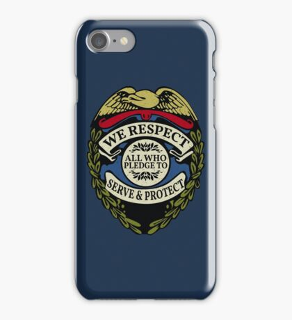 Respect to Those Who Serve & Protect - Law Enforcement Lives Matter - All Lives Matter - Police Appreciation - Blue Lives Matter iPhone Case/Skin