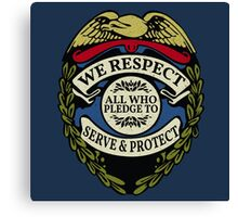 Respect to Those Who Serve & Protect - Law Enforcement Lives Matter - All Lives Matter - Police Appreciation - Blue Lives Matter Canvas Print