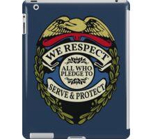 Respect to Those Who Serve & Protect - Law Enforcement Lives Matter - All Lives Matter - Police Appreciation - Blue Lives Matter iPad Case/Skin