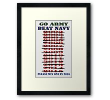 Go Army - Beat Navy - Please win one in 2016 Framed Print