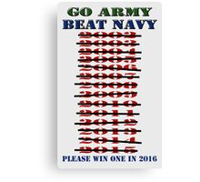 Go Army - Beat Navy - Please win one in 2016 Canvas Print