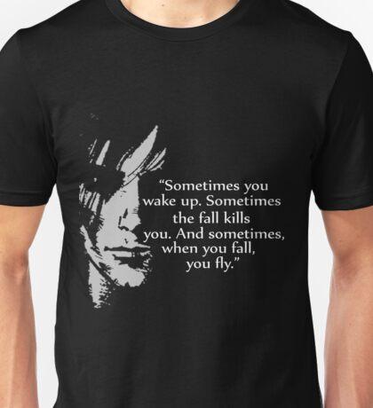 Sometimes you wake up Unisex T-Shirt