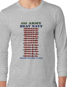 Go Army - Beat Navy - Please win one in 2016 Long Sleeve T-Shirt