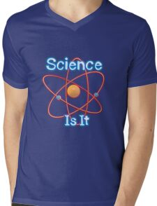Famous humourous quotes series: Science. Is It  Mens V-Neck T-Shirt