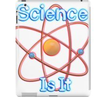 Famous humourous quotes series: Science. Is It  iPad Case/Skin