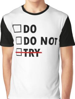 Do or Do Not Graphic T-Shirt