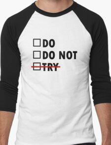 Do or Do Not Men's Baseball ¾ T-Shirt