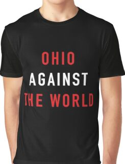 Ohio Against the World - Ohio State Colors Graphic T-Shirt