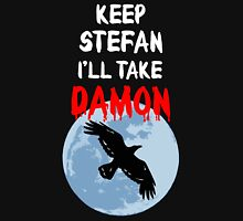 Keep Stefan, I'll Take Damon Unisex T-Shirt