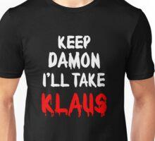 Keep Damon, I'll take Klaus Unisex T-Shirt