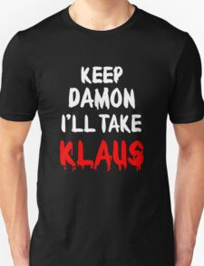 Keep Damon, I'll take Klaus T-Shirt