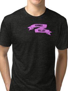 Feminist Killjoy Banner Tri-blend T-Shirt
