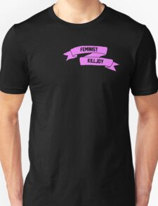 Feminist Killjoy Banner Unisex T-Shirt