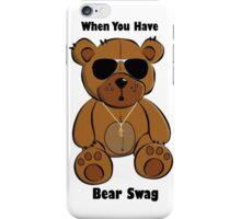 'Bear' Swag !  iPhone Case/Skin
