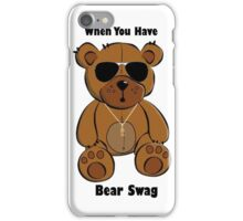 'Bear' Swag !  iPhone Case/Skin