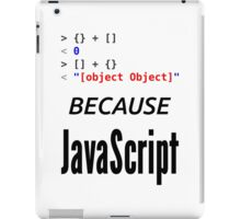 wat BECAUSE JavaScript - Funny Design for Web Developers iPad Case/Skin
