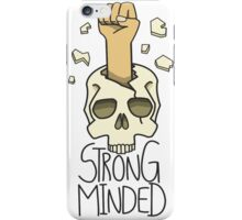 strong minded iPhone Case/Skin