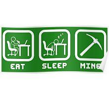 Eat Sleep Mine Poster