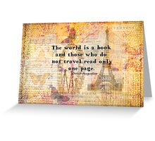 St. Augustine travels quote the world is a book and those who do not travel Greeting Card