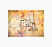 St. Augustine travels quote the world is a book and those who do not travel T-Shirt