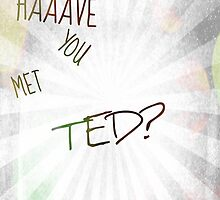 HAAAVE YOU MET TED? by tissuebox