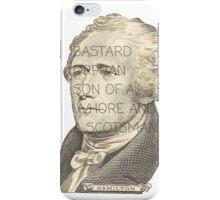 Hamilton Bastard Orphan Son of Whore And Scotsman iPhone Case/Skin