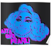 Atta Girl Pearl! - Pearl Liaison from Rupaul's Drag Race! Poster