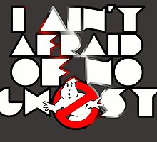 Ghostbusters - I Ain't Afraid Of No Ghost by madradmitchell