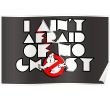 Ghostbusters - I Ain't Afraid Of No Ghost Poster