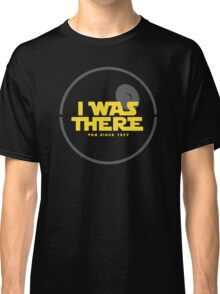 I was there Classic T-Shirt