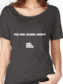 You and Whose Army? Women's Relaxed Fit T-Shirt