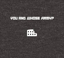 You and Whose Army? Unisex T-Shirt