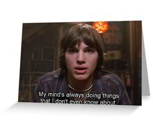 michael kelso quote Greeting Card