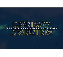 The Force Awakened Late Today Photographic Print