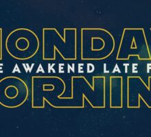 The Force Awakened Late Today Sticker