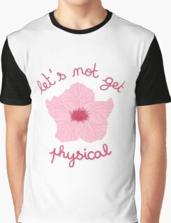 Pandorea - Let's not get Physical Graphic T-Shirt