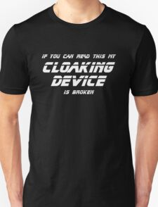 If You Can Read This My Cloaking Device Sci-Fi Humor T-Shirt
