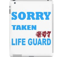 Sorry This Girl Is Already Taken By A Smokin' Hot Life Guard - Tshirts & Hoodies iPad Case/Skin
