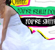 Bridesmaids - Ohh! You're doing it, aren't you? Sticker