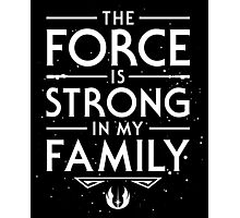 The Force of the Family Photographic Print