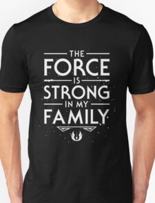 The Force of the Family T-Shirt