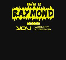 it is RAYMOND thing... Unisex T-Shirt