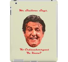Mr. Stallone Says iPad Case/Skin